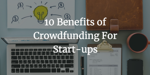 10 benefits of crowdfunding for start-ups