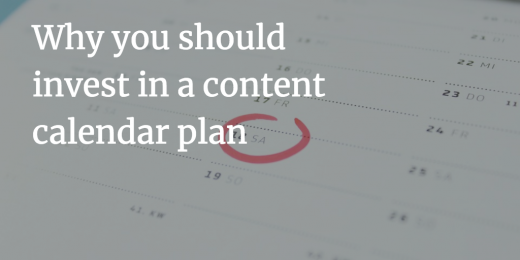 Why You Should Invest in a Content Calendar Plan